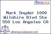Mark Snyder 1000 Wilshire Blvd Ste 550 Los Angeles CA