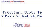 Pressler, Scott 19 S Main St Natick MA