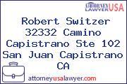 Robert Switzer 32332 Camino Capistrano Ste 102 San Juan Capistrano CA