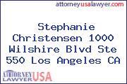 Stephanie Christensen 1000 Wilshire Blvd Ste 550 Los Angeles CA