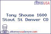 Tony Shouse 1600 Stout St Denver CO