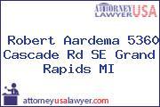 Robert Aardema 5360 Cascade Rd SE Grand Rapids MI