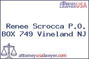 Renee Scrocca PO BOX 749 Vineland NJ