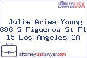 Julie Arias Young 888 S Figueroa St Fl 15 Los Angeles CA