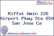 Riffat Amin 226 Airport Pkwy Ste 650 San Jose Ca