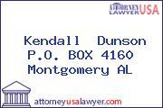 Kendall  Dunson P.O. BOX 4160 Montgomery AL