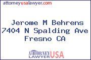 Jerome M Behrens 7404 N Spalding Ave Fresno CA