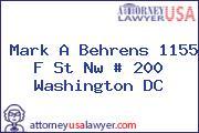 Mark A Behrens 1155 F St Nw # 200 Washington DC