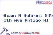 Shawn M Behrens 835 5th Ave Antigo WI