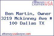Ben Martin, Owner 3219 Mckinney Ave # 100 Dallas TX