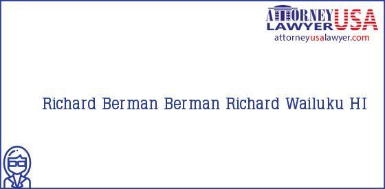 Telephone, Address and other contact data of Richard Berman, Wailuku, HI, USA