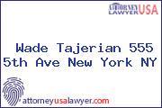 Wade Tajerian 555 5th Ave New York NY