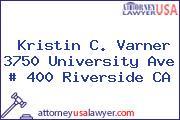 Kristin C. Varner 3750 University Ave # 400 Riverside CA