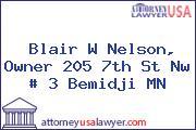 Blair W Nelson, Owner 205 7th St Nw # 3 Bemidji MN