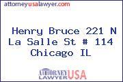 Henry Bruce 221 N La Salle St # 114 Chicago IL