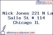 Nick Jones 221 N La Salle St # 114 Chicago IL