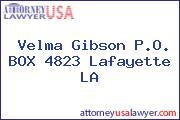 Velma Gibson P.O. BOX 4823 Lafayette LA