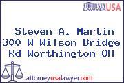 Steven A. Martin 300 W Wilson Bridge Rd Worthington OH