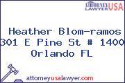 Heather Blom-ramos 301 E Pine St # 1400 Orlando FL