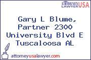 Gary L Blume, Partner 2300 University Blvd E Tuscaloosa AL