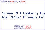 Steve M Blumberg Po Box 28902 Fresno CA