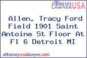 Allen, Tracy Ford Field 1901 Saint Antoine St Floor At Fl 6 Detroit MI