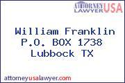 William Franklin P.O. BOX 1738 Lubbock TX