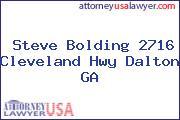 Steve Bolding 2716 Cleveland Hwy Dalton GA