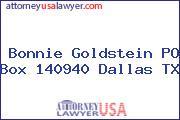 Bonnie Goldstein PO Box 140940 Dallas TX