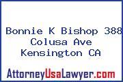 Bonnie K Bishop 388 Colusa Ave Kensington CA