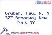 Gruber, Paul N. N 377 Broadway New York NY