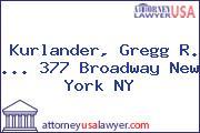 Kurlander, Gregg R. ... 377 Broadway New York NY