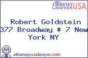 Robert Goldstein 377 Broadway # 7 New York NY