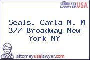 Seals, Carla M. M 377 Broadway New York NY