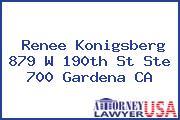 Renee Konigsberg 879 W 190th St Ste 700 Gardena CA