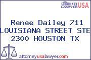 Renee Dailey 711 LOUISIANA STREET STE 2300 HOUSTON TX