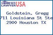 Goldstein, Gregg 711 Louisiana St Ste 2900 Houston TX