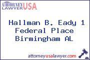 Hallman B. Eady 1 Federal Place Birmingham AL