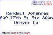 Randall Johannes 600 17th St Ste 800n Denver Co