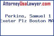 Perkins, Samuel 1 Exeter Plz Boston MA