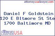 Daniel F Goldstein 120 E Bltmore St Ste 1700 Baltimore MD