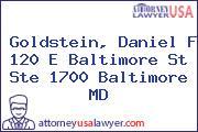 Goldstein, Daniel F 120 E Baltimore St Ste 1700 Baltimore MD