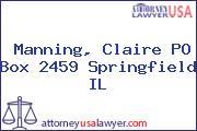 Manning, Claire PO Box 2459 Springfield IL