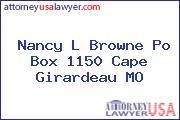 Nancy L Browne Po Box 1150 Cape Girardeau MO