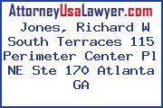Jones, Richard W South Terraces 115 Perimeter Center Pl NE Ste 170 Atlanta GA