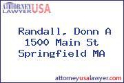 Randall, Donn A 1500 Main St Springfield MA