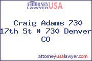 Craig Adams 730 17th St # 730 Denver CO