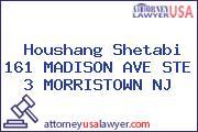 Houshang Shetabi 161 MADISON AVE STE 3 MORRISTOWN NJ