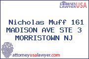 Nicholas Muff 161 MADISON AVE STE 3 MORRISTOWN NJ