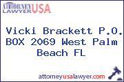 Vicki Brackett P.O. BOX 2069 West Palm Beach FL